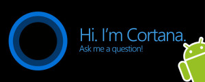 Microsoft Cortana for Android (Beta) Leaked Out