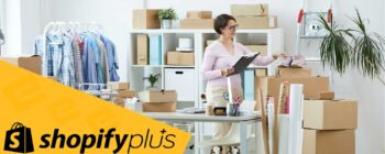 Top 5 Reasons Shopify Plus is Right for You